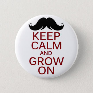 Funny Mustache Keep Calm and Grow On 2 Inch Round Button
