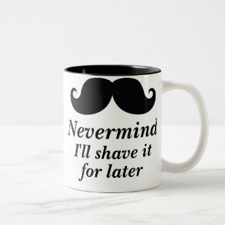 Funny mustache Shave it for later Two-Tone Coffee Mug