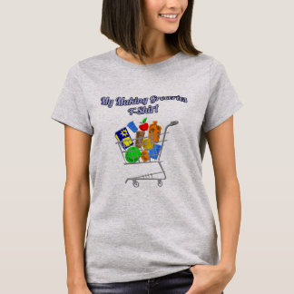 Funny My Making Groceries T-Shirt