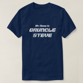 "Funny ""My Name is Gruncle Steve"" Gruncle T-Shirt"