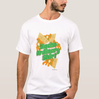 Funny Nacho Ordinary Slogan T-Shirt