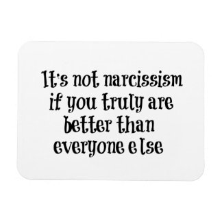 Funny Narcissism Quote Magnet