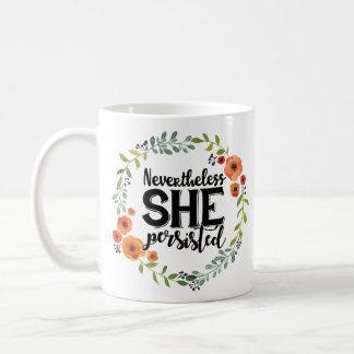 Funny Nevertheless she persisted cute vintage meme Coffee Mug
