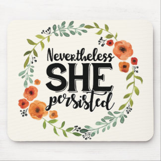 Funny Nevertheless she persisted cute vintage meme Mouse Pad