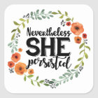 Funny Nevertheless she persisted cute vintage meme Square Sticker