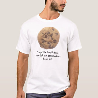 Funny No Health Food Chocolate Chip Cookie T-Shirt