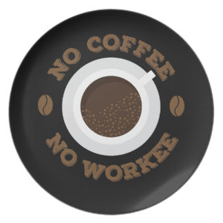 Funny No Morning Coffee No Work  Caffeine Lovers Plate