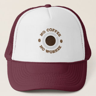 Funny No Morning Coffee No Work  Caffeine Lovers Trucker Hat