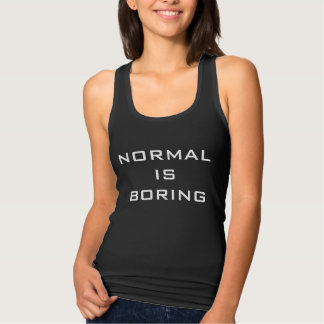 Funny Normal is Boring Black and White Hipster Tank Top