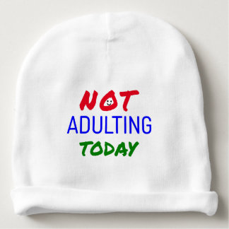 Funny not adulting today quote baby beanie