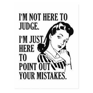"Funny ""Not Here To Judge"" postcard"