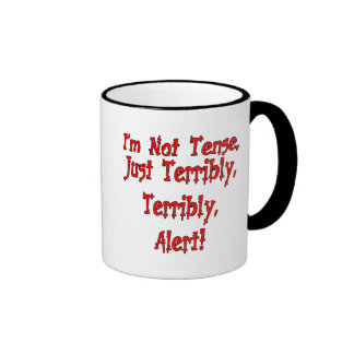 Funny Not Tense T-shirts Gifts Coffee Mug