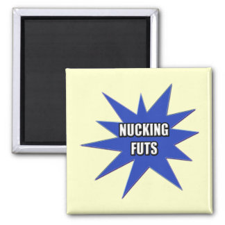 Funny Nucking Futs T-shirts Gifts Refrigerator Magnets