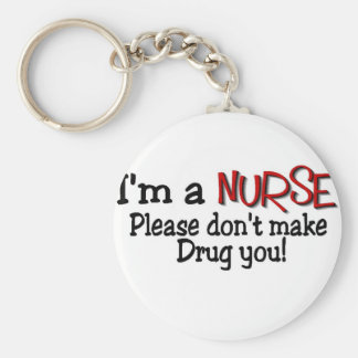 "Funny Nurse T-shirt ""Don't Make Me Drug You"" Keychain"