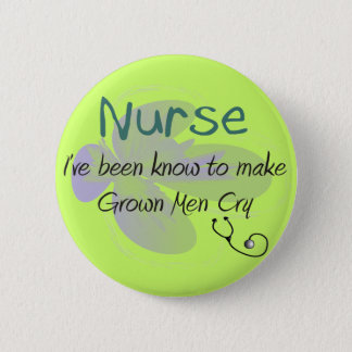 "Funny Nurse T-shirts and gifts ""Grown Men Cry"" 2 Inch Round Button"