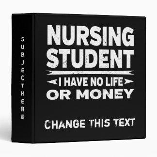 Funny Nursing College Student No Life Or Money Vinyl Binders