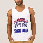Funny - Obama Can't Ban These Guns Tanktop