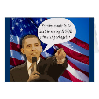 Funny Obama Stimulus Package Joke! Card