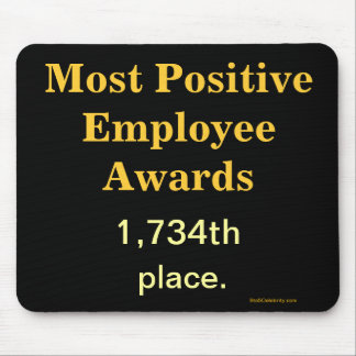 Funny Office Awards Positive Employee Cruel Joke Mouse Pad