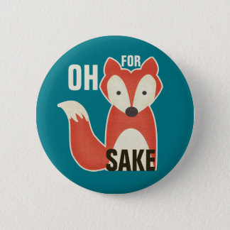 Funny Oh For Fox Sake 2 Inch Round Button