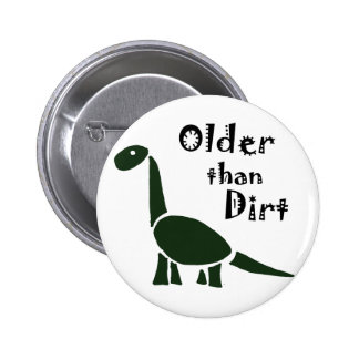 Funny Older than Dirt Old Age Cartoon 2 Inch Round Button