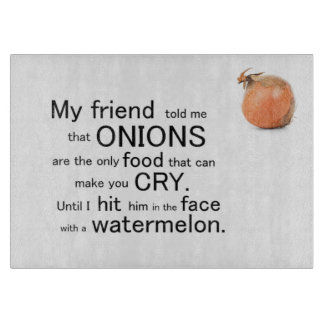 Funny Onions Make You Cry Chopping Board
