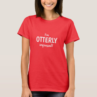 Funny Otter Saying Tshirt Red White