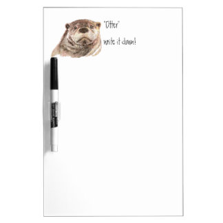 "Funny ""Otter"" write it down Animal Humor Dry Erase White Board"