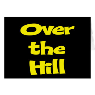 Funny Over The Hill Birthday Invitations Greeting Card