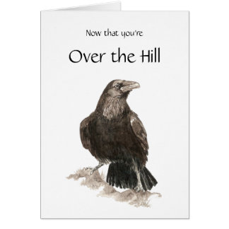 Funny, Over the Hill, Birthday with Raven, Scaveng Greeting Card