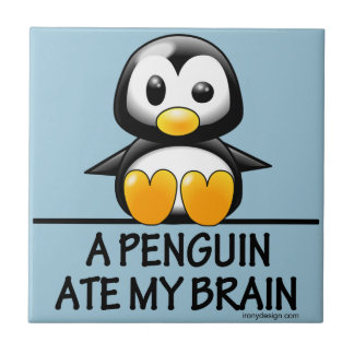 Funny Penguin Ate My Brain Graphic Tiles