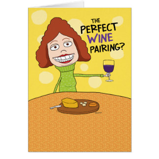 Funny Perfect Wine Pairing Birthday Card for Woman
