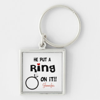 Funny Personalized He put a Ring on it Keychain