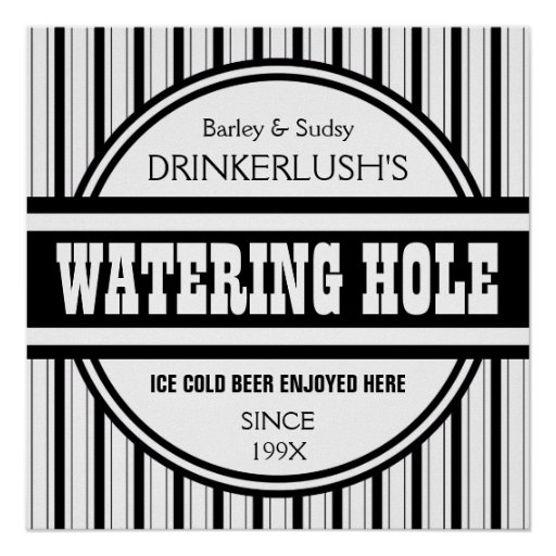 Funny Personalized Watering Hole Home Bar Sign Posters