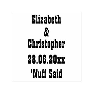 Funny Personalized Wedding Save the Date Nuff Said Self-inking Stamp