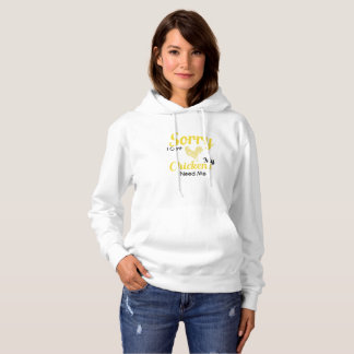 Funny Pet Chicken Sorry I Cant My Chickens Need Me Hoodie
