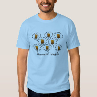 """Funny Pharmacis """"Thoughts"""" T-Shirt"""