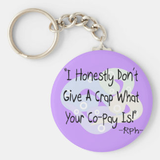 """Funny Pharmacist Gifts """"I Don't Give a Crap""""! Keychain"""