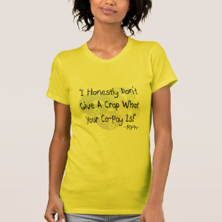 """Funny Pharmacist Gifts """"I Don't Give a Crap""""! T-Shirt"""