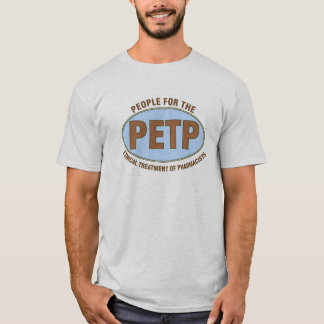 """Funny Pharmacist Gifts Unique """"PETP"""" Deisgn T-Shirt"""