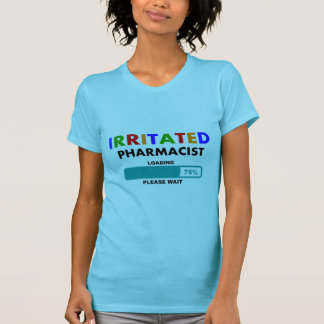 Funny Pharmacist Loading T-Shirts