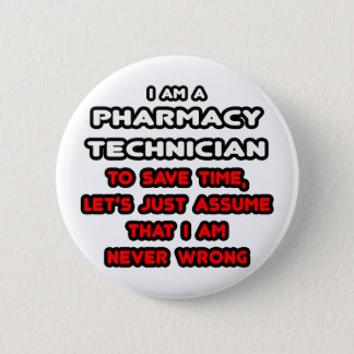 Funny Pharmacy Technician T-Shirts 2 Inch Round Button