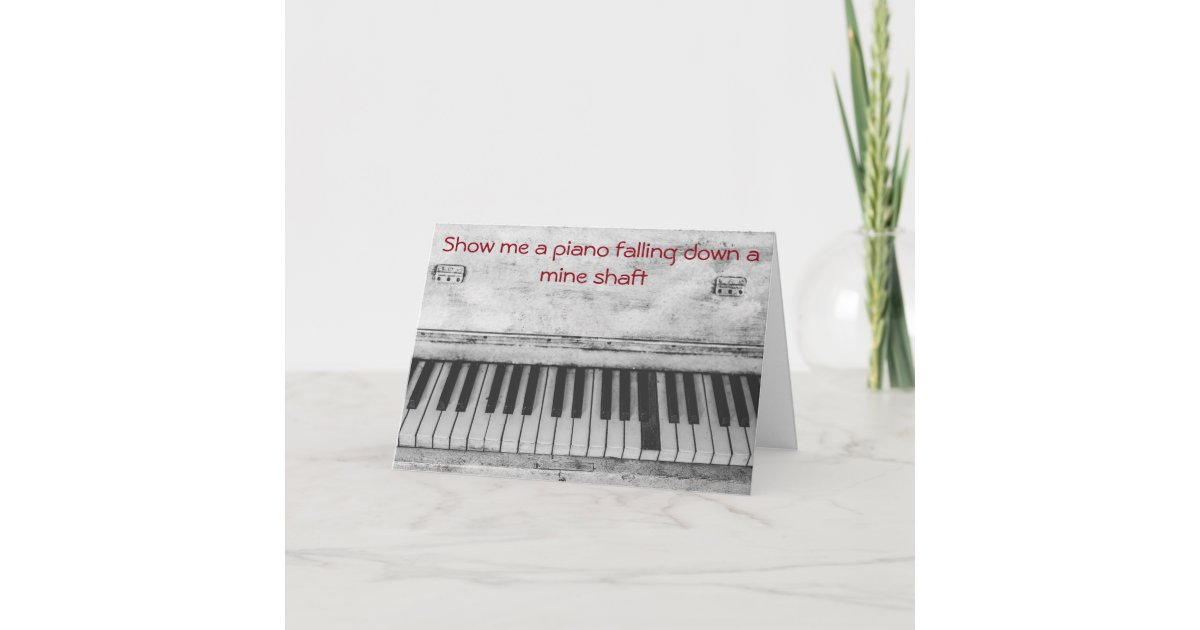 Funny Piano Joke Birthday Card