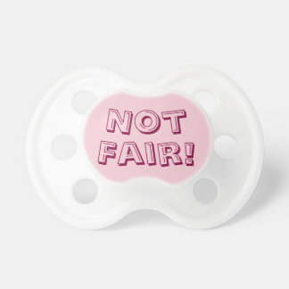 Funny Pink Girl Baby Text Saying Not Fair Pacifier