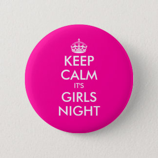 Funny pink keep calm its girls night out buttons