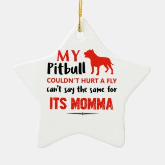 Funny Pit-bull Mommy designs Ceramic Star Ornament