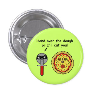 Funny Pizza Cutter Dough Pun 1 Inch Round Button