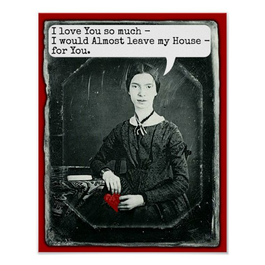 Funny Poet Emily Dickinson Valentine's Day Poster