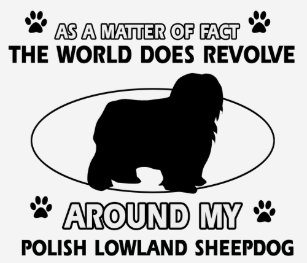 6f027fe3 Funny Polish Lowland Sheepdog Clothing - Apparel, Shoes & More ...
