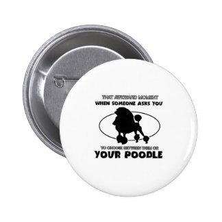 Funny poodle designs 2 inch round button